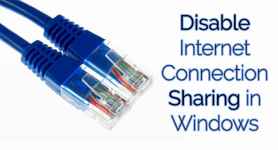 Disable Internet Connection Sharing in Windows – Full Guide