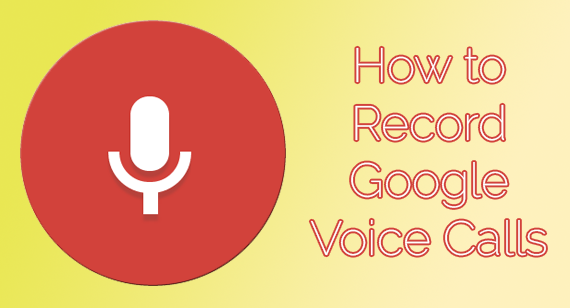 How To Record A Call On Google Voice